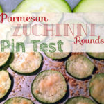 Pin Test Tuesday #1: Baked Parmesan Zucchini Rounds
