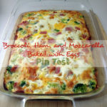Pin Test Tuesday #5: Broccoli, Ham, and Mozzarella Baked With Eggs