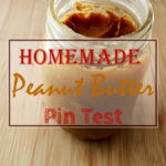 Homemade Peanut Butter Pin Test Thursday