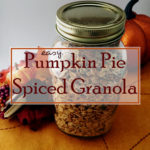 Easy Pumpkin Pie Spiced Granola