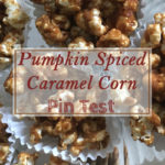 Pumpkin Spiced Caramel Corn Pin Test