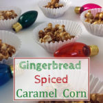 Gingerbread Spiced Caramel Corn