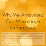 Why we announced our miscarriage on Facebook