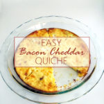 Easy Bacon Cheddar Quiche