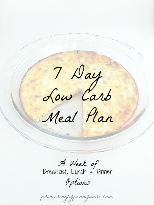 7 Day Low Carb Meal Plan: A week's worth of breakfast, lunch and dinner meal ideas with links to recipes!