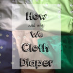 How and Why We Cloth Diaper