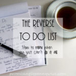 The Reverse To Do List