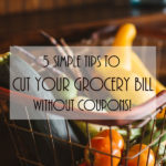 5 Simple Tips to Cut Your Grocery Bill Without Coupons!