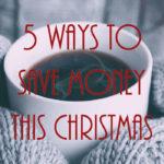 5 Ways to Save Money This Christmas
