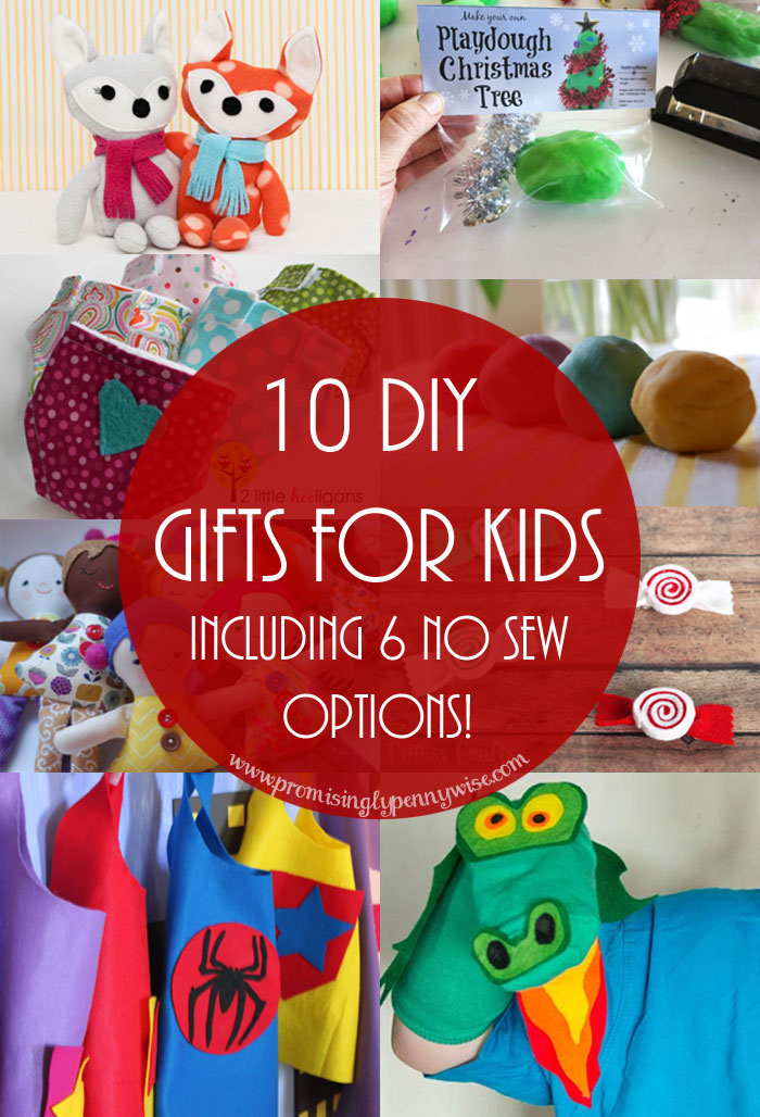 10 DIY Gifts for Kids (Including 6 no sew options!) These adorable gift ideas are perfect for Christmas and birthdays!